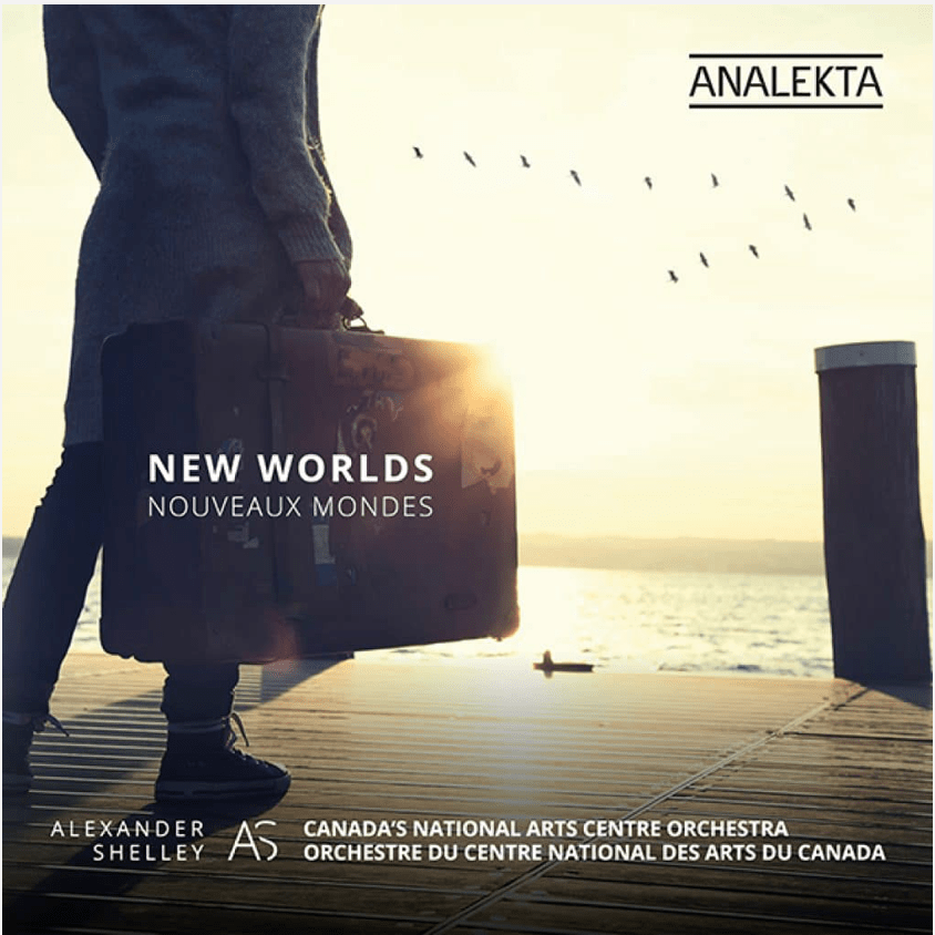 New Worlds with Alexander Shelley and the National Arts Centre Orchestra, available on Analekta. Featuring music by Ana Sokolovic, and Dvorak