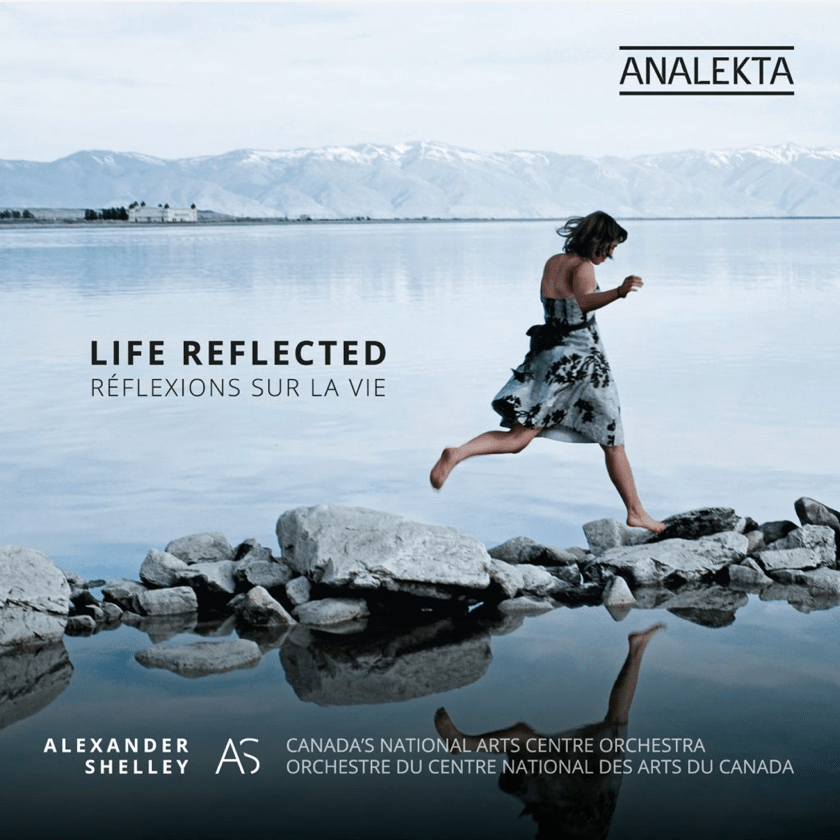 Life Reflected with Alexander Shelley and the National Arts Centre Orchestra